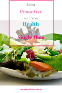 Being Proactive with Your Health as a Single Mom