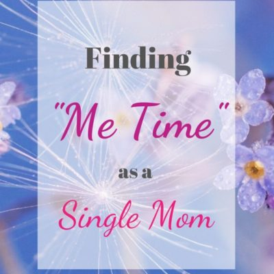 "Finding ""Me Time"" as a Single Mom"