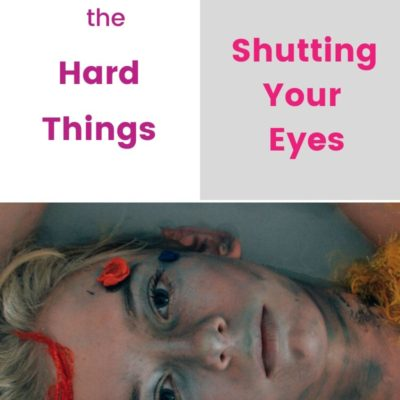 Facing the Hard Things instead of Shutting Your Eyes